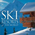 Buy it at Amazon The World's Top Ski Resorts (Published by New Holland, 2002) Those who ski or snowboard regularly will need no explanations about what an extraordinary and exhilarating […]